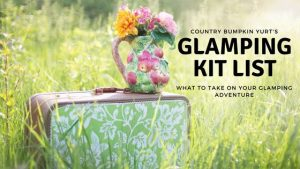 A Kit List for Glamping in the East Midlands