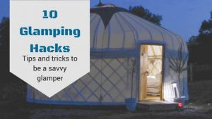 10 Useful Hacks for Glamping in the Midlands