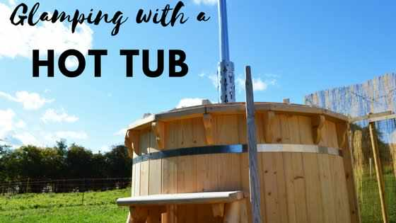 Glamping with a hot tub; a way to reconnect.