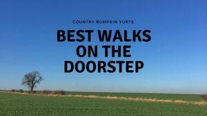 Walking & Glamping; top walks from Country Bumpkin Yurts